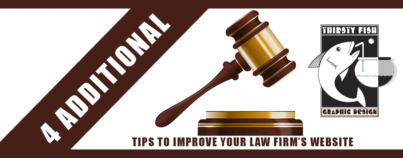 Improve Your Law Firm's Online Presence - Thirsty Fish Graphic Design